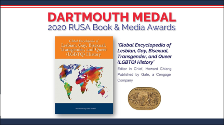 The Global Encyclopedia of Lesbian, Gay, Bisexual, Transgender, and Queer (LGBTQ) History, published by Gale has been awarded the 2020 Dartmouth Medal for excellence in reference. The photo of the book appears alongside an orange medal.