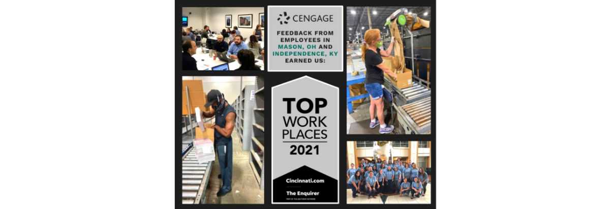 Four separate images of Cengage employees in KY and OH are pictured in honor of their award recognition for Top Work Places 2021. This includes employees in a conference room, in the warehouse, and in front of the office.