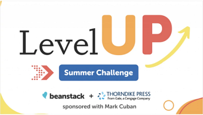 Thorndike Press from Gale has teamed up with Beanstack and Mark Cuban to bring schools a national K-12 summer reading challenge called 'Level Up.' Logos consist of the black, orange, red and yellow Level Up logo. Also the red and blue Summer Challenge logo, the blue and black beanstack logo and the blue and black Thorndike Press logo.