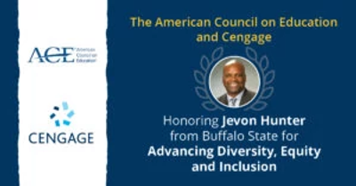 The American Council on Education (ACE) and the education technology company Cengage Group have announced Dr. Jevon Hunter, Chair for Urban Education and Social and Psychological Foundations at SUNY Buffalo State College as the winner of the Cengage-ACE Inclusion Scholarship. The image features his headshot, smiling.